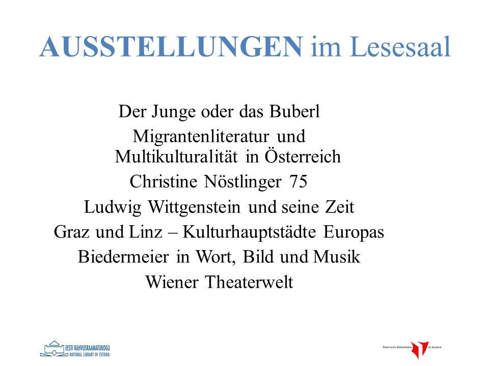 AUSSTELLUNGEN im Lesesaal Der Junge oder das Buberl Migrantenliteratur und Multikulturalität in Österreich Christine Nöstlinger 75 Ludwig Wittgenstein
