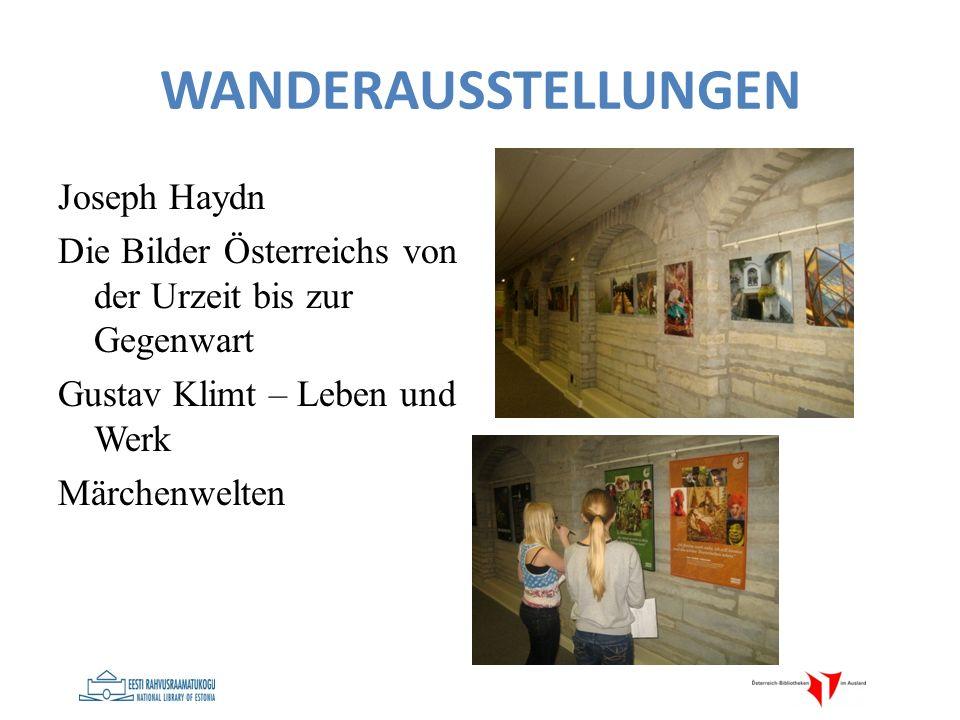 WANDERAUSSTELLUNGEN Joseph Haydn Die Bilder Österreichs von der Urzeit bis zur Gegenwart Gustav Klimt – Leben und Werk Märchenwelten