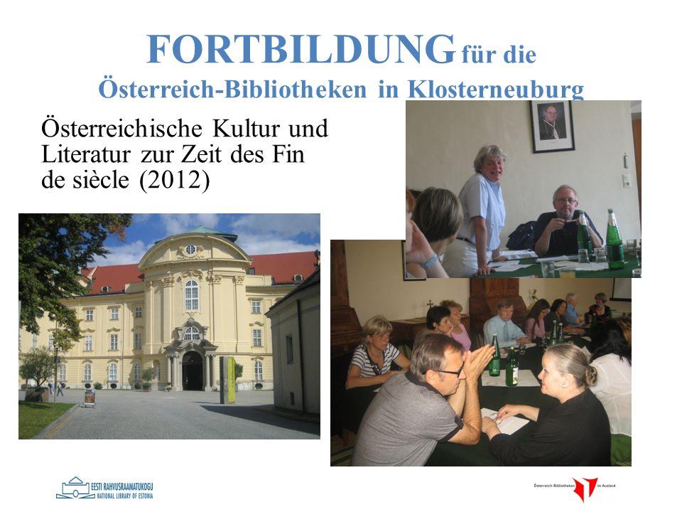 FORTBILDUNG für die Österreich-Bibliotheken in Klosterneuburg Österreichische Kultur und Literatur zur Zeit des Fin de siècle (2012)