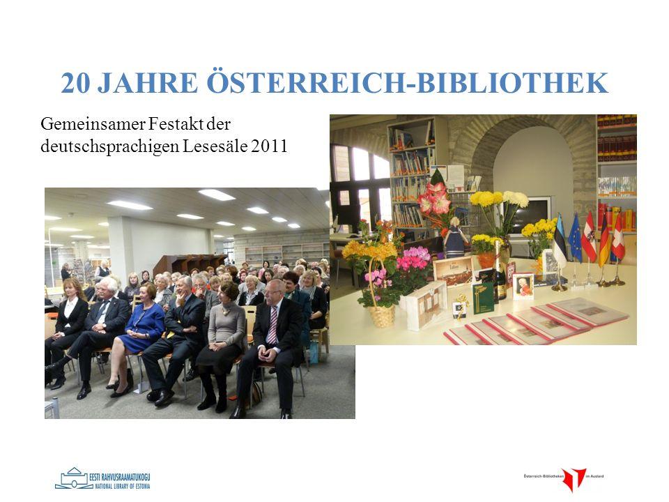 20 JAHRE ÖSTERREICH-BIBLIOTHEK Gemeinsamer Festakt der deutschsprachigen Lesesäle 2011