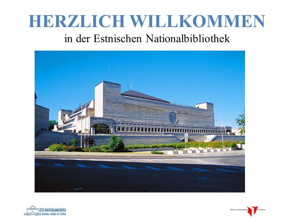 HERZLICH WILLKOMMEN in der Estnischen Nationalbibliothek