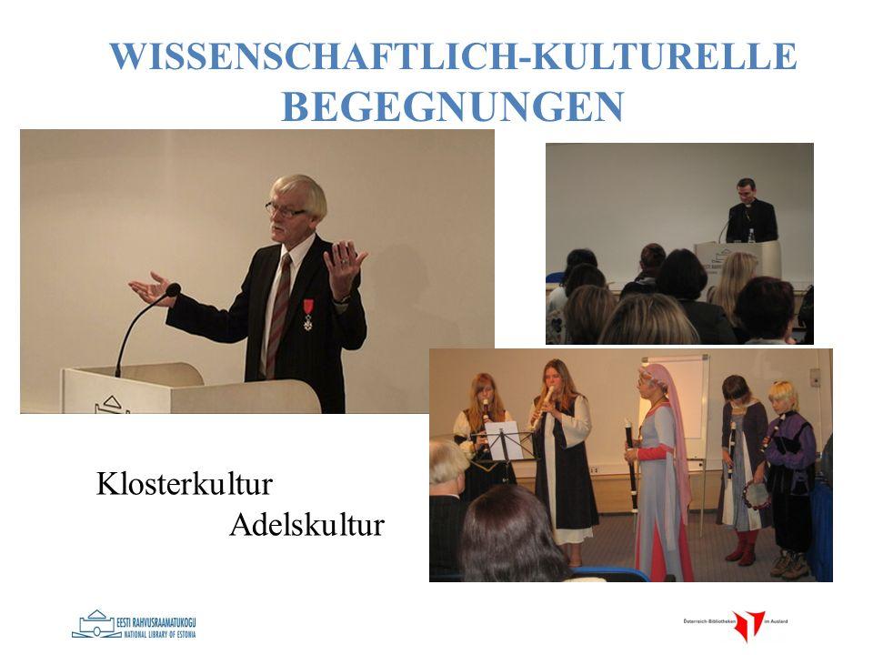 Klosterkultur Adelskultur WISSENSCHAFTLICH-KULTURELLE BEGEGNUNGEN