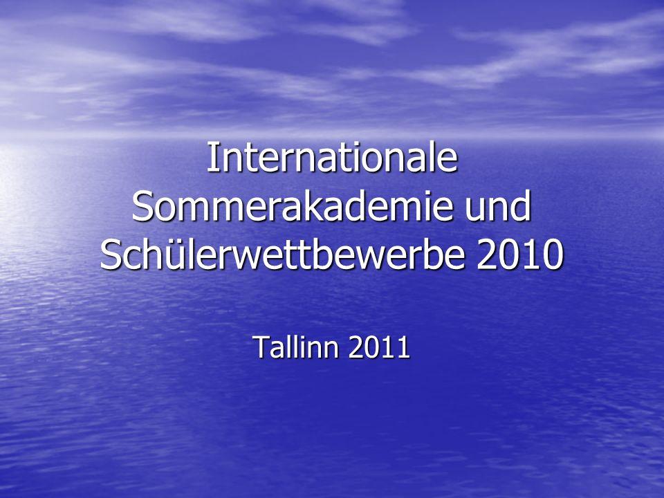 Internationale Sommerakademie und Schülerwettbewerbe 2010 Tallinn 2011