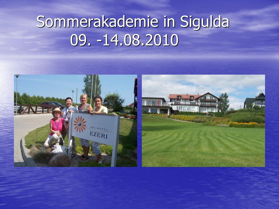 Sommerakademie in Sigulda 09. -14.08.2010 Sommerakademie in Sigulda 09. -14.08.2010