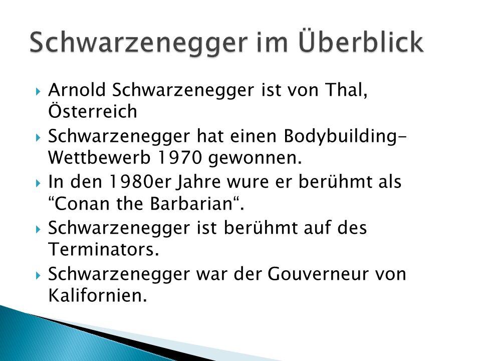 Arnold Schwarzenegger ist von Thal, Österreich Schwarzenegger hat einen Bodybuilding- Wettbewerb 1970 gewonnen. In den 1980er Jahre wure er berühmt al