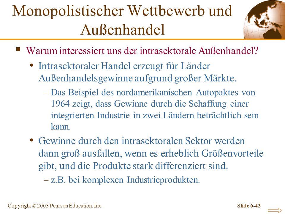 Copyright © 2003 Pearson Education, Inc.Slide 6-43 Warum interessiert uns der intrasektorale Außenhandel .