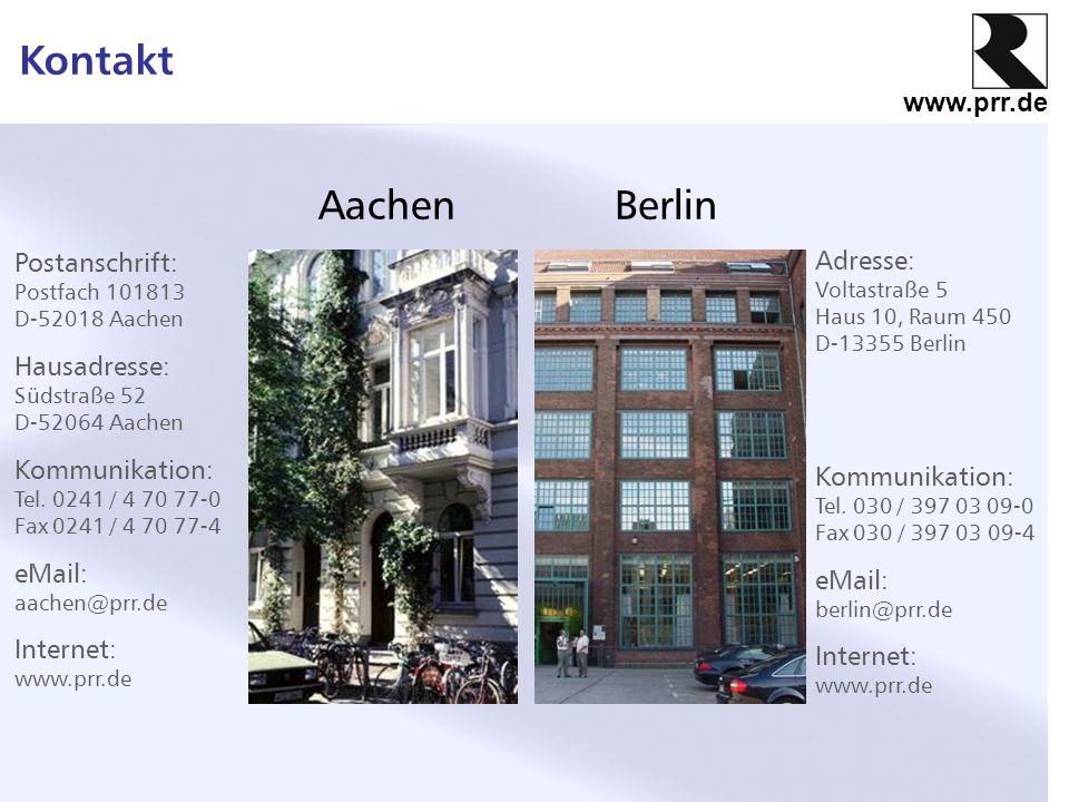 www.prr.de Kontakt AachenBerlin Postanschrift: Postfach 101813 D-52018 Aachen Hausadresse: Südstraße 52 D-52064 Aachen Kommunikation: Tel. 0241 / 4 70