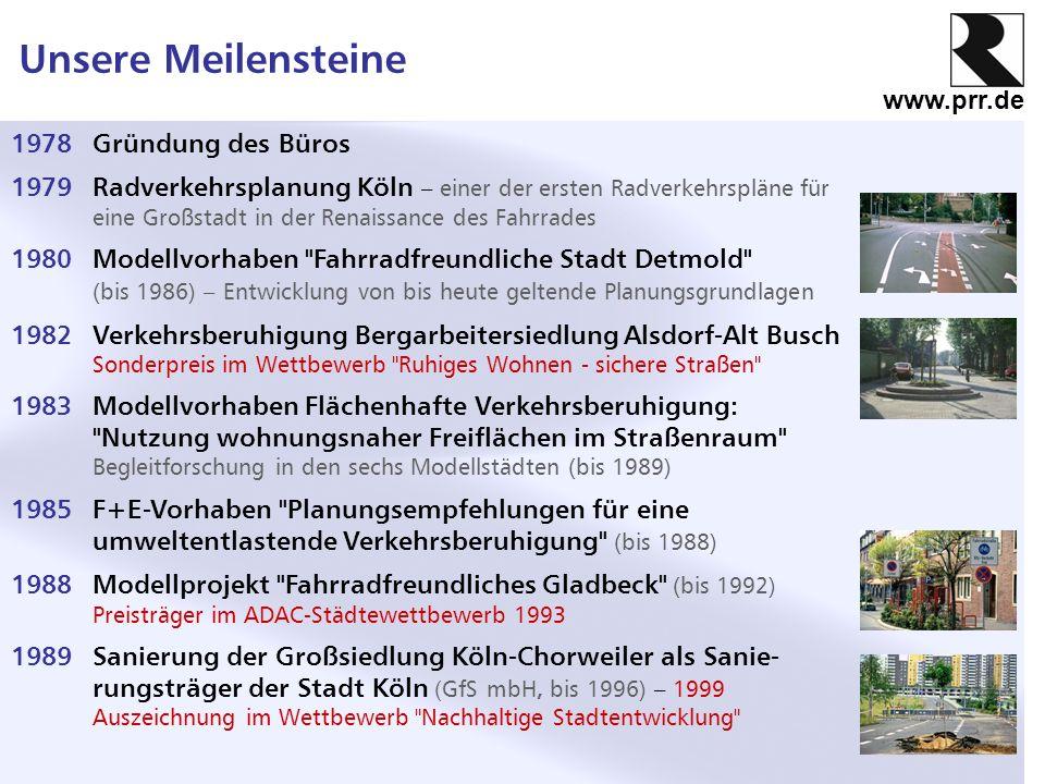 www.prr.de 1978Gründung des Büros 1979Radverkehrsplanung Köln – einer der ersten Radverkehrspläne für eine Großstadt in der Renaissance des Fahrrades