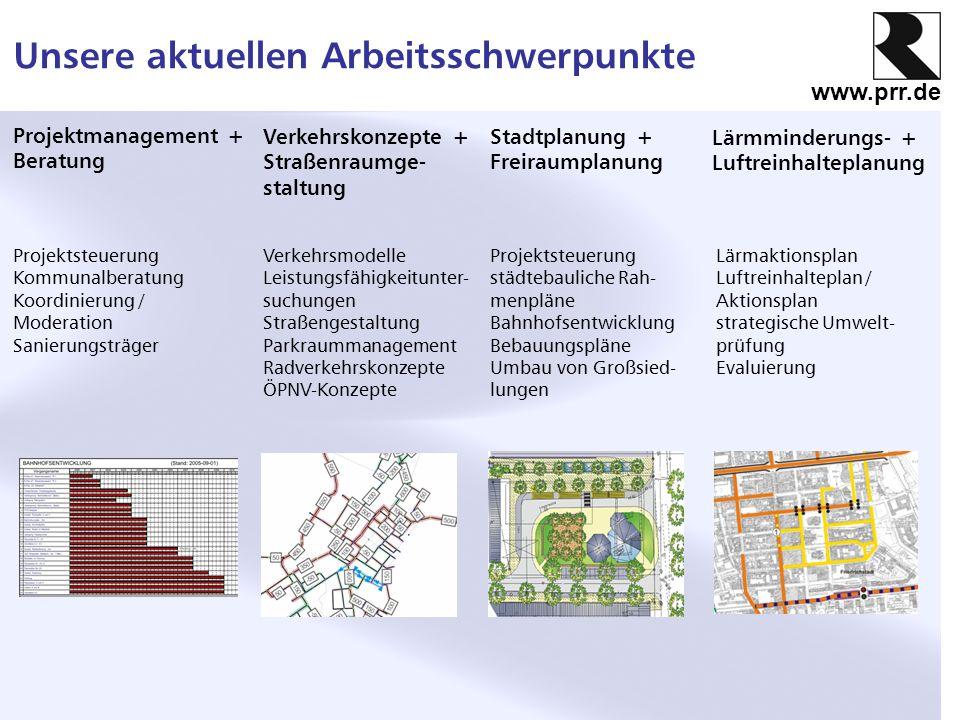 www.prr.de Unsere aktuellen Arbeitsschwerpunkte Projektsteuerung Kommunalberatung Koordinierung / Moderation Sanierungsträger Projektsteuerung städteb