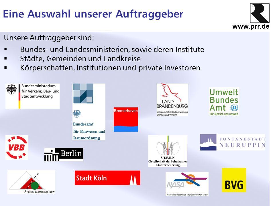 www.prr.de Eine Auswahl unserer Auftraggeber Unsere Auftraggeber sind: Bundes- und Landesministerien, sowie deren Institute Städte, Gemeinden und Land