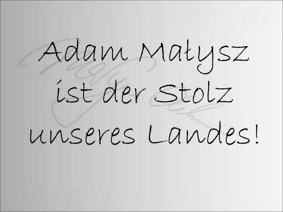 Adam Małysz ist der Stolz unseres Landes!