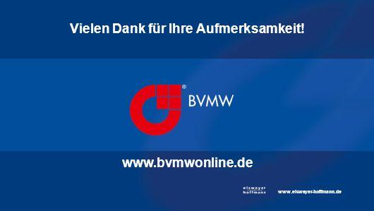 Vielen Dank für Ihre Aufmerksamkeit! www.bvmwonline.de www.elsweyer-hoffmann.de