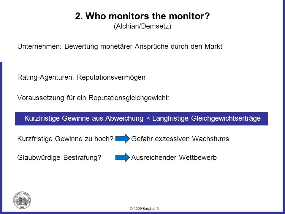 © 2009 Burghof 5 2. Who monitors the monitor.
