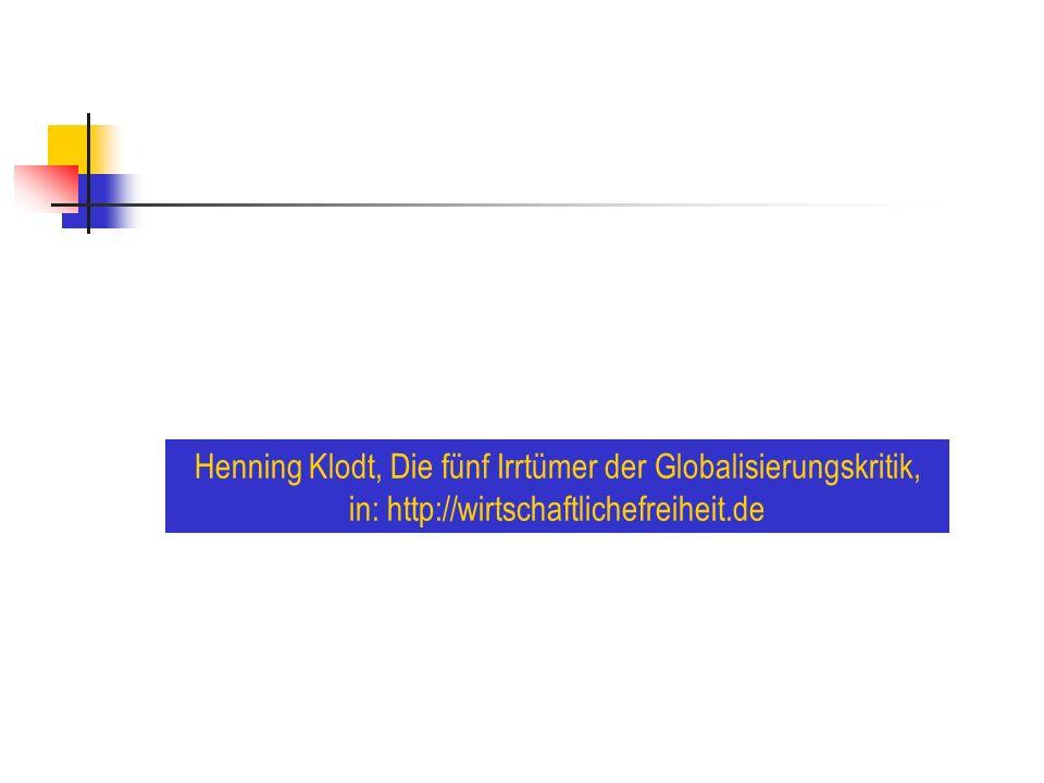 Henning Klodt, Die fünf Irrtümer der Globalisierungskritik, in: http://wirtschaftlichefreiheit.de