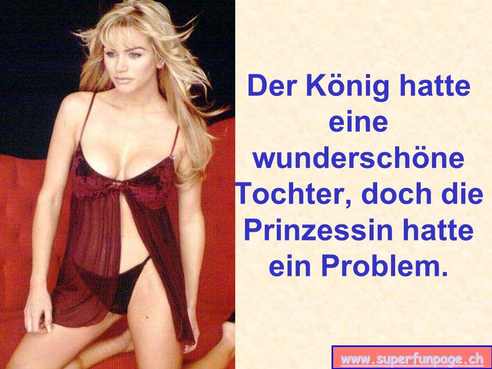 www.superfunpage.ch Der König hatte eine wunderschöne Tochter, doch die Prinzessin hatte ein Problem.
