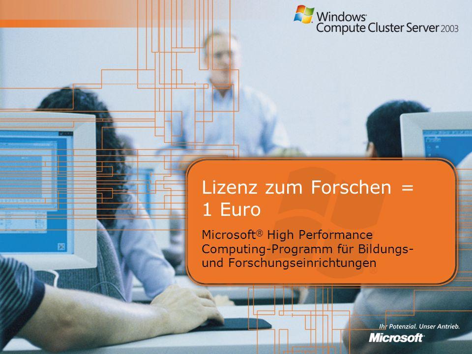 Lizenz zum Forschen = 1 Euro Microsoft ® High Performance Computing-Programm für Bildungs- und Forschungseinrichtungen