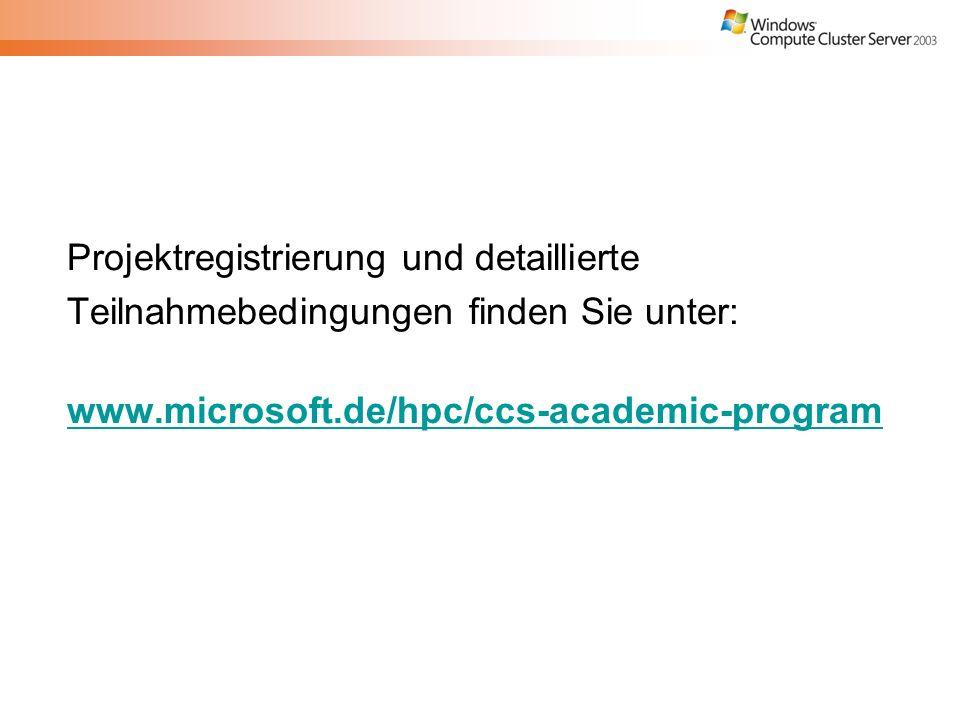 Projektregistrierung und detaillierte Teilnahmebedingungen finden Sie unter: www.microsoft.de/hpc/ccs-academic-program