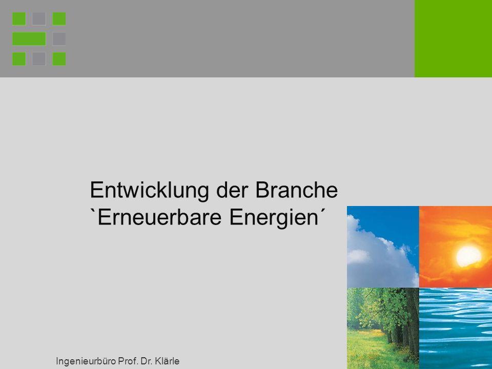 Ingenieurbüro Prof. Dr. Klärle Entwicklung der Branche `Erneuerbare Energien´