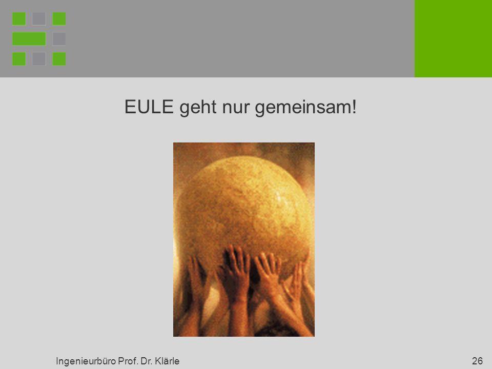 Ingenieurbüro Prof. Dr. Klärle 26 EULE geht nur gemeinsam!