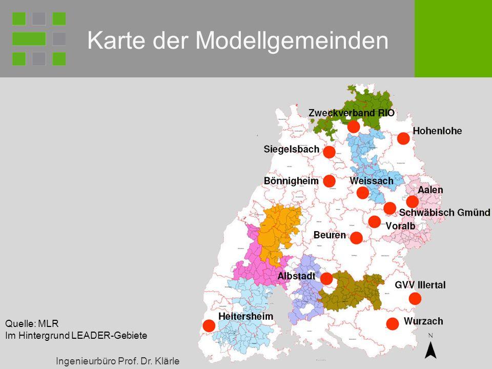 Ingenieurbüro Prof. Dr. Klärle Karte der Modellgemeinden Quelle: MLR Im Hintergrund LEADER-Gebiete