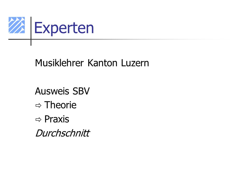 Experten Musiklehrer Kanton Luzern Ausweis SBV Theorie Praxis Durchschnitt