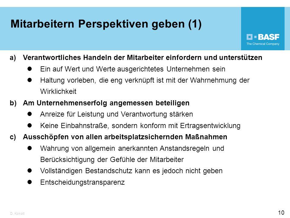 D. Kokott 10 Mitarbeitern Perspektiven geben (1) a)Verantwortliches Handeln der Mitarbeiter einfordern und unterstützen Ein auf Wert und Werte ausgeri