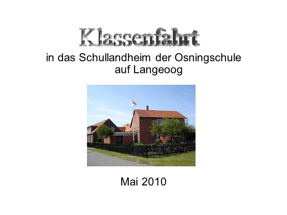 in das Schullandheim der Osningschule auf Langeoog Mai 2010