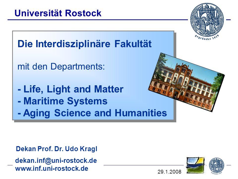 April 09_1 Universität Rostock Die Interdisziplinäre Fakultät mit den Departments: - Life, Light and Matter - Maritime Systems - Aging Science and Hum