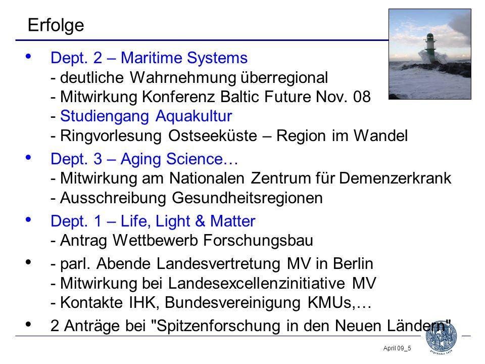 April 09_5 Erfolge Dept. 2 – Maritime Systems - deutliche Wahrnehmung überregional - Mitwirkung Konferenz Baltic Future Nov. 08 - Studiengang Aquakult