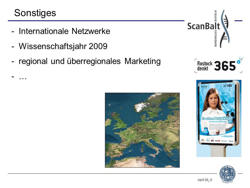 April 09_9 Sonstiges -Internationale Netzwerke -Wissenschaftsjahr 2009 -regional und überregionales Marketing -…