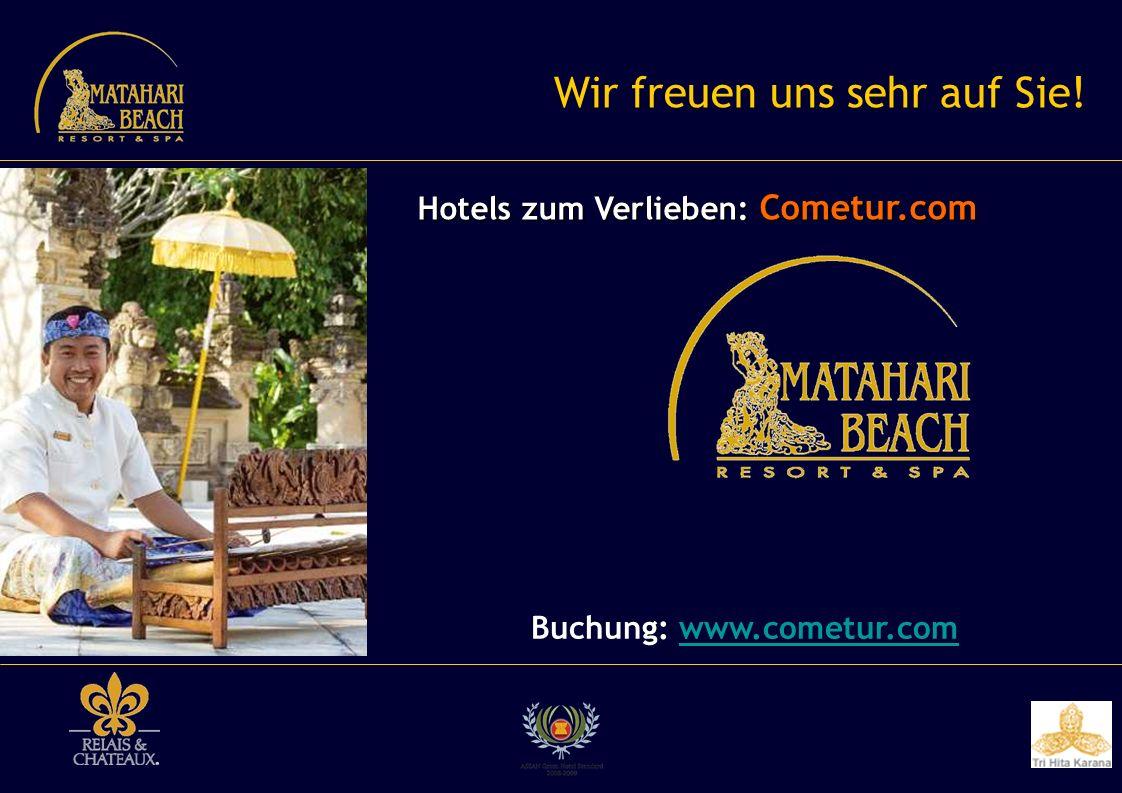 Buchung: www.cometur.comwww.cometur.com Wir freuen uns sehr auf Sie! Hotels zum Verlieben: Cometur.com