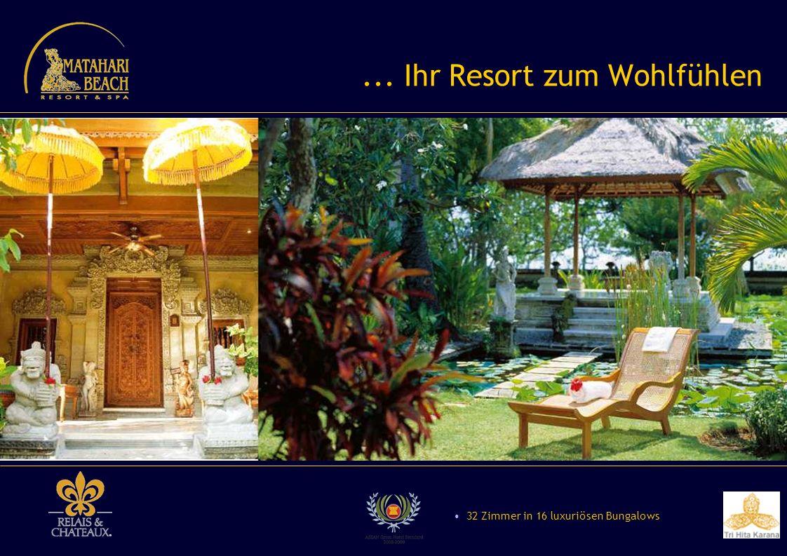 ... Ihr Resort zum Wohlfühlen 32 Zimmer in 16 luxuriösen Bungalows