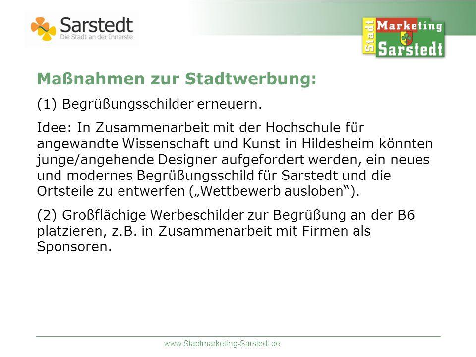 www.Stadtmarketing-Sarstedt.de Maßnahmen zur Stadtwerbung: (1) Begrüßungsschilder erneuern. Idee: In Zusammenarbeit mit der Hochschule für angewandte