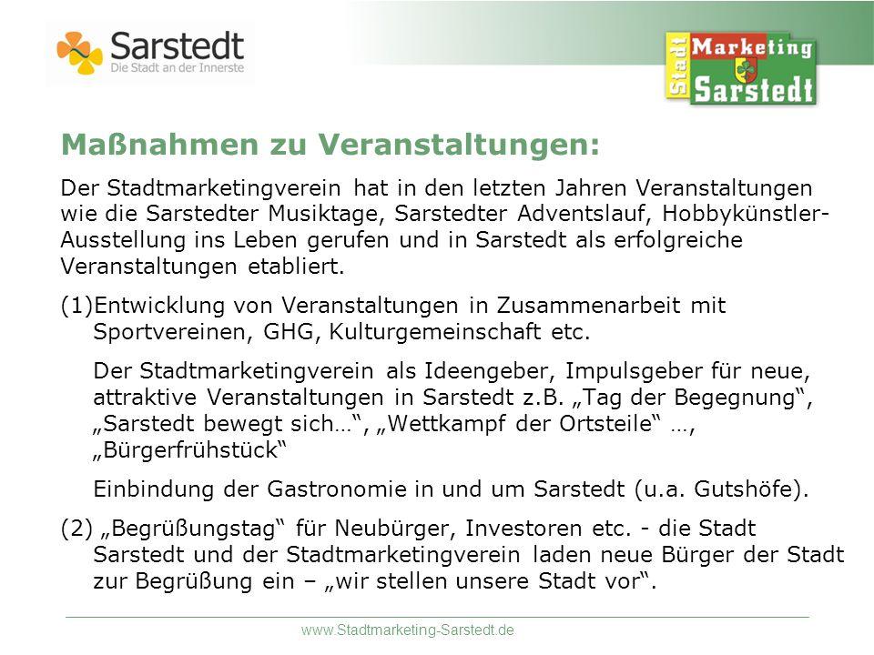 www.Stadtmarketing-Sarstedt.de Maßnahmen zu Veranstaltungen: Der Stadtmarketingverein hat in den letzten Jahren Veranstaltungen wie die Sarstedter Mus