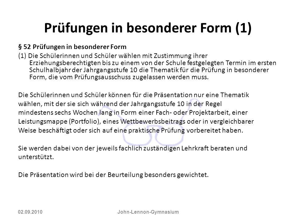 Prüfungen in besonderer Form (1) § 52 Prüfungen in besonderer Form (1) Die Schülerinnen und Schüler wählen mit Zustimmung ihrer Erziehungsberechtigten