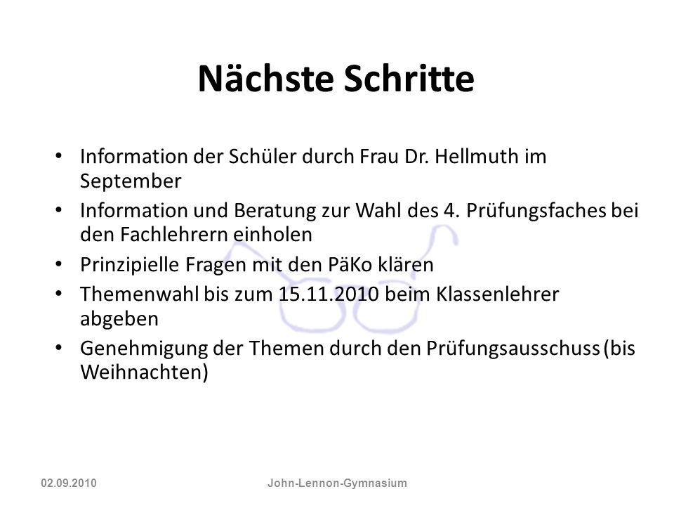 Nächste Schritte Information der Schüler durch Frau Dr. Hellmuth im September Information und Beratung zur Wahl des 4. Prüfungsfaches bei den Fachlehr