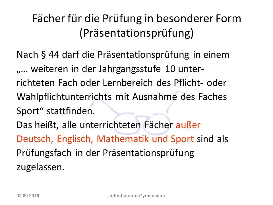 Fächer für die Prüfung in besonderer Form (Präsentationsprüfung) Nach § 44 darf die Präsentationsprüfung in einem … weiteren in der Jahrgangsstufe 10
