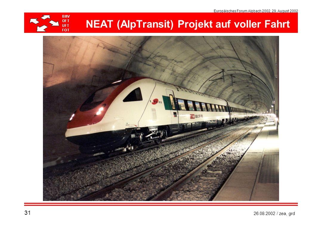 Europäisches Forum Alpbach 2002, 29. August 2002 26.08.2002 / zea, grd NEAT (AlpTransit) Projekt auf voller Fahrt 31