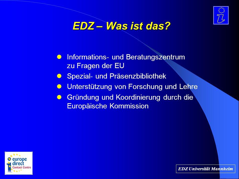 EU-Institutionen Europäische Kommission Europäisches Parlament Rat der Europäischen Union Europäischer Gerichtshof Europäischer Rechnungshof Europäischer Wirtschafts- und Sozialausschuss Ausschuss der Regionen der EU Europäische Zentralbank Europäische Investitionsbank Agenturen und Stiftungen EDZ Universität Mannheim