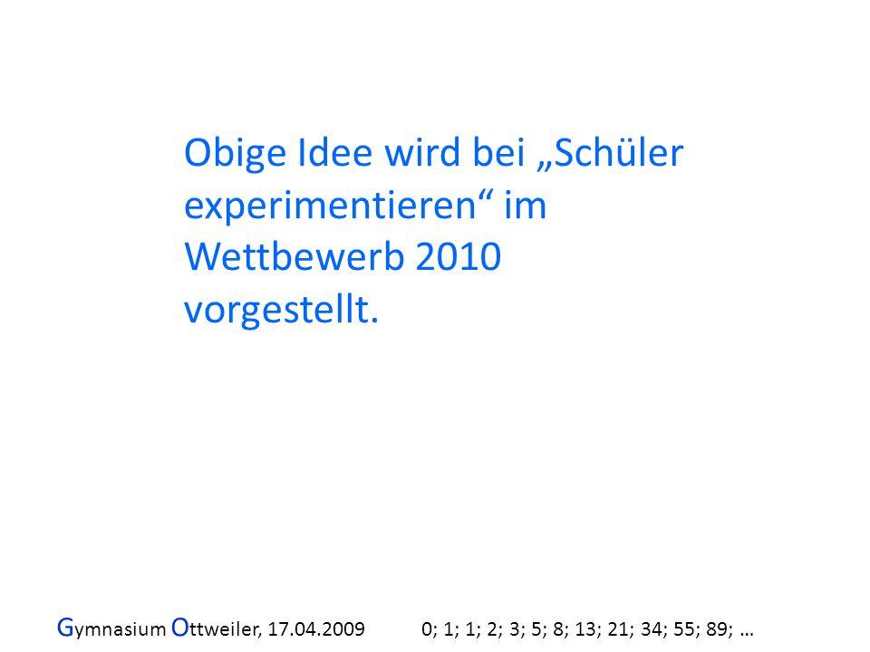 Obige Idee wird bei Schüler experimentieren im Wettbewerb 2010 vorgestellt.