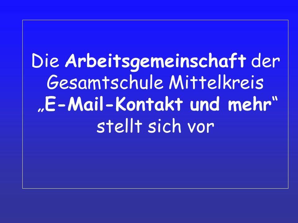 Die Arbeitsgemeinschaft der Gesamtschule Mittelkreis E-Mail-Kontakt und mehr stellt sich vor