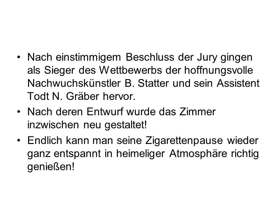 Nach einstimmigem Beschluss der Jury gingen als Sieger des Wettbewerbs der hoffnungsvolle Nachwuchskünstler B. Statter und sein Assistent Todt N. Gräb