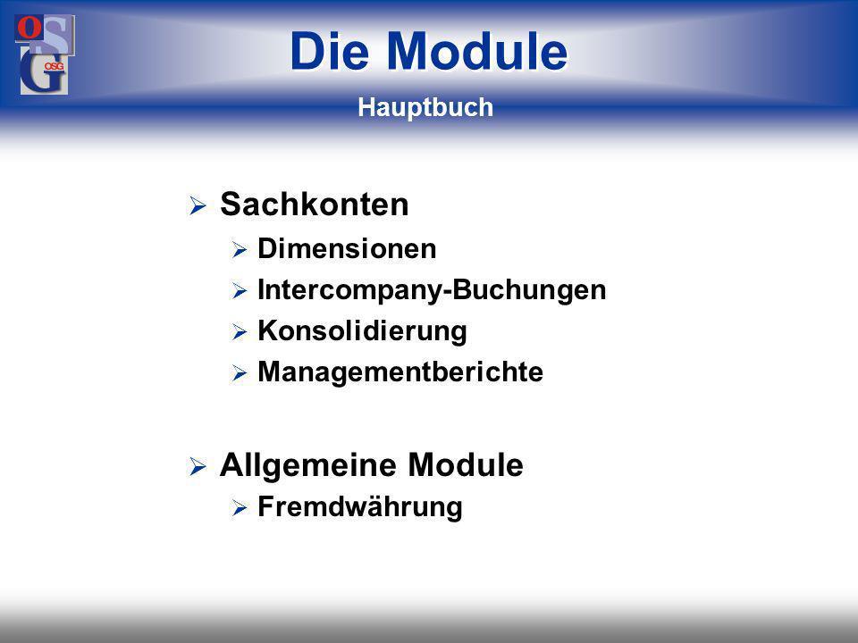 OSG 3 Die Module Sachkonten Dimensionen Intercompany-Buchungen Konsolidierung Managementberichte Allgemeine Module Fremdwährung Hauptbuch