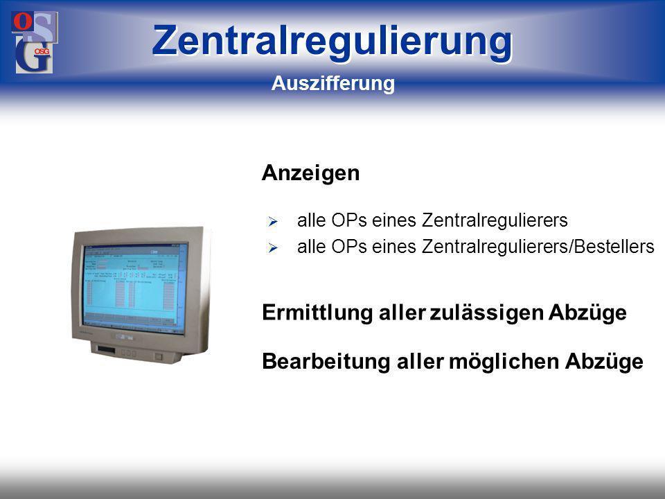 OSG 46 Zentralregulierung Offene Posten Besteller 1 Verband-1 Zentral- regulierer-1 OP-1 Skonto Besteller 1 Verband-2 Zentral- regulierer-2 OP-2 Besteller 2 Verband-1 Zentral- regulierer-1 OP-3