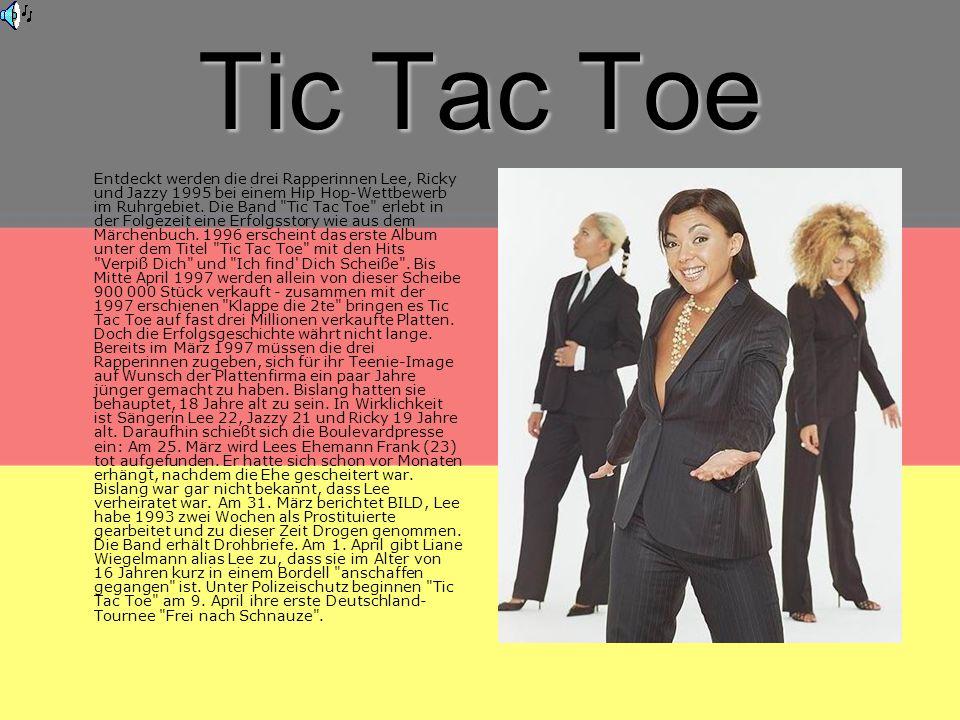 Tic Tac Toe Entdeckt werden die drei Rapperinnen Lee, Ricky und Jazzy 1995 bei einem Hip Hop-Wettbewerb im Ruhrgebiet.