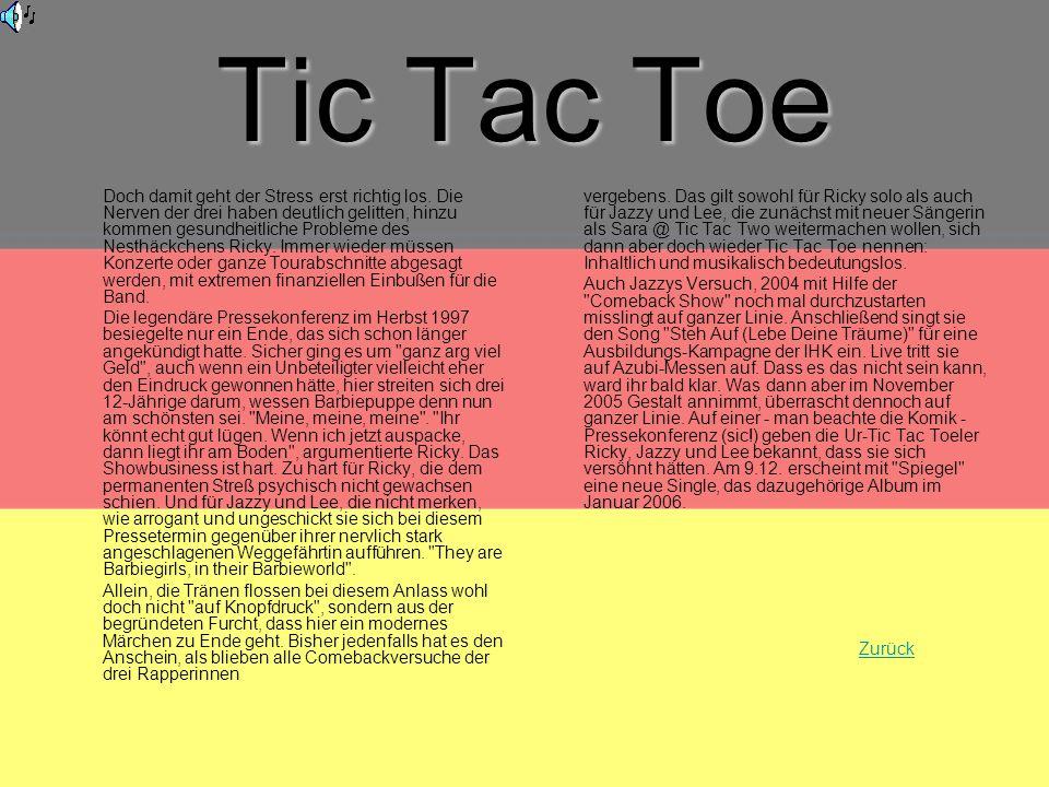 Tic Tac Toe Doch damit geht der Stress erst richtig los.