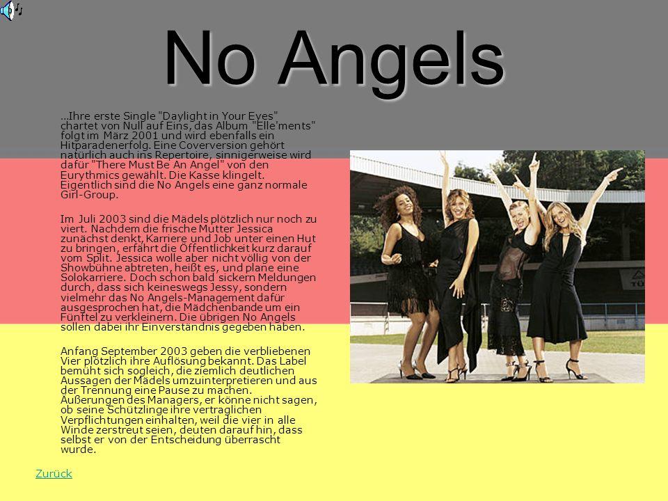 No Angels …Ihre erste Single Daylight in Your Eyes chartet von Null auf Eins, das Album Elle ments folgt im März 2001 und wird ebenfalls ein Hitparadenerfolg.