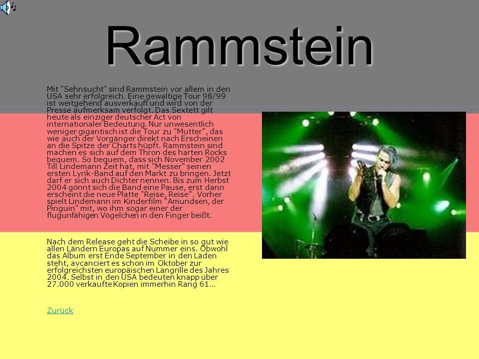 Rammstein Mit Sehnsucht sind Rammstein vor allem in den USA sehr erfolgreich.