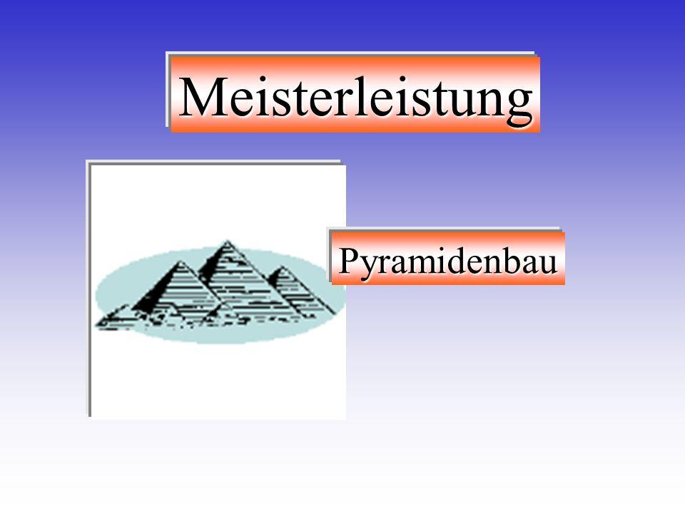 Meisterleistung Pyramidenbau