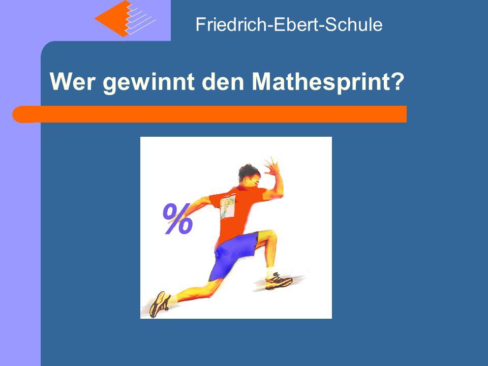 Wer gewinnt den Mathesprint Friedrich-Ebert-Schule